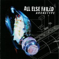 All Else Failed - Archetype