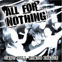 All For Nothing - Can\'t Kill What\'s Inside
