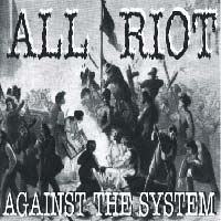 All Riot - Against The System