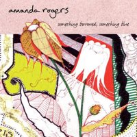 Amanda Rogers - Something Borrowed, Something Blue