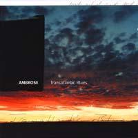 Ambrose - Transatlantic Blues