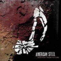 American Steel - Destroy Their Future