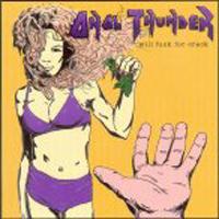 Anal Thunder - Will Fuck For Crack