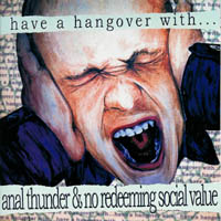 Anal Thunder / No Redeeming Social Value  - s/t