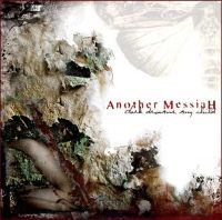 Another Messiah - Dark Dreams, My Child