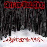 Art Of Violence - Shadows Of The Past