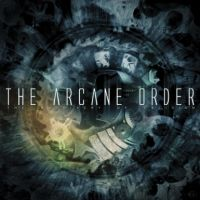 The Arcane Order - The Machinery Of Oblivion