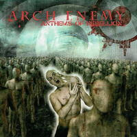 Arch Enemy - Anthems Of Rebellion