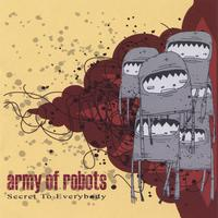 Army Of Robots - Secret To Everybody