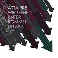 Astairre - Wir gehen unter - Kommst du mit?