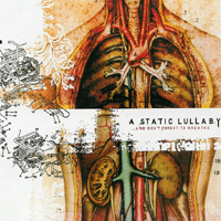 A Static Lullaby - ...and don´t forget to breathe