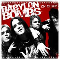 Babylon Bombs  - Doin\' You Nasty