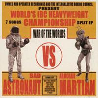 Bad Astronaut / Armchair Martian - War Of The Worlds