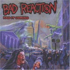 Bad Reaction - Had It Coming