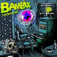 Bambix - Club Matuchek