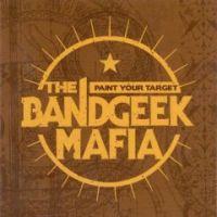 The Bandgeek Mafia - Paint Your Target