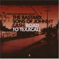 Bastard Sons Of Johnny Cash - Road to Texacali