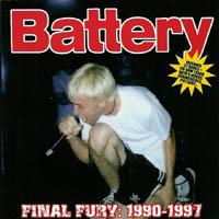 Battery -  Final Fury: 1990-1997