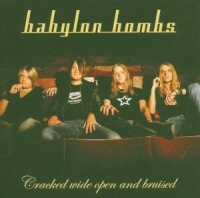 Babylon Bombs  - Cracked Wide Open and Bruised