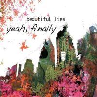 Beautiful Lies - Yeah, Finally