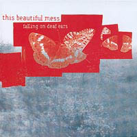 This Beautyful Mess - Falling on deaf ears