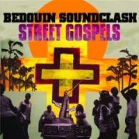 Bedouin Soundclash - Street Gospels