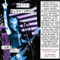 Betty Blowtorch - Last Call