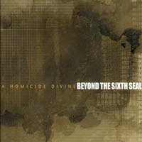Beyond The Sixth Seal - Homicide Divine