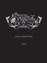 Bullet For My Valentine - The Poison - Live At Brixton [DVD]