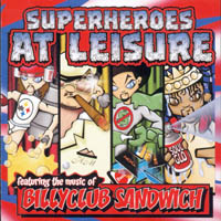 Billyclub Sandwich - Superheroes At Leisure