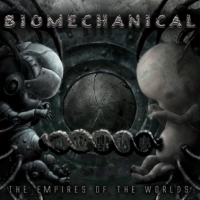 Biomechanical - The Empires of the World