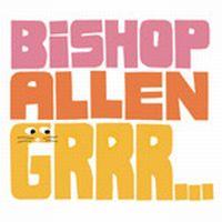 Bishop Allen - Grrr...