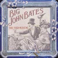 Big John Bates - Take Your Medicine