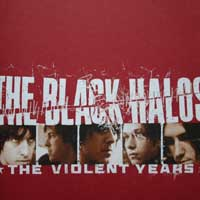 Black Halos - The Violent Years (Re-Release) + S/T (Re-Release)