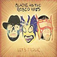 Blackie And The Rodeo Kings - Let's Frolic