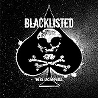 Blacklisted - We\'re Unstoppable