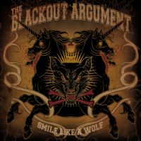 The Blackout Argument - Smile Like A Wolf
