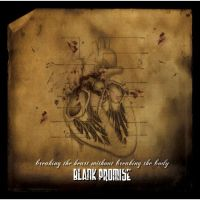 Blank Promise - Breaking The Heart Without Breaking The Body
