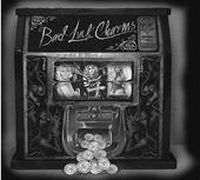 The Bad Luck Charms - S/T