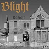 Blight - Detroit: The Dream is Dead