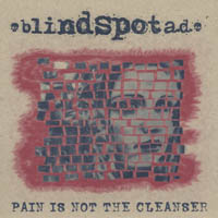 Blindspot A. D. - Pain Is Not The Cleanser