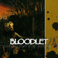 Bloodlet - Three Humid Nights In The Cypress Trees