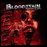 Bloodstain - Baptism Of Fire