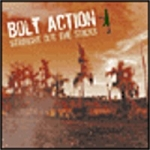 Bolt Action  - Straight Out The Sticks