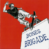 Bones Brigade - I Hate Myself When I´am Not Skateboarding