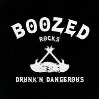 Boozed - Drunk\' Dangerous