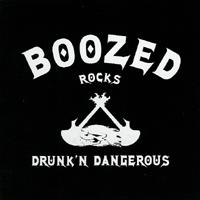 Boozed - Drunk\' Dangerous