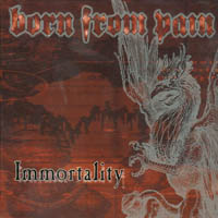 Born From Pain - Immortality