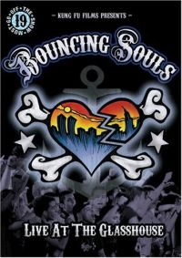 Bouncing Souls - Live at the Glasshouse – The Show Must Go Off  Episode 19 - DVD