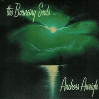 Bouncing Souls - Anchors Aweigh